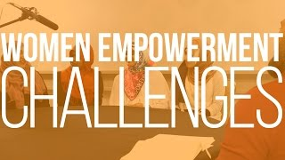 Women Empowerment Challenges | Tag Along | IlmSummit 2015