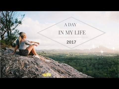 A Day In My Life | Australia, 2017