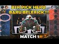 BTR Pick Hero Baru Belerick !! BTR SG vs Traitor match 1 : MPL MY/SG S2