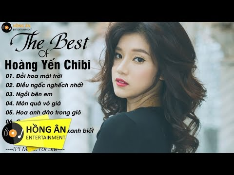 Hoàng Yến Chibi - Đồi Hoa Mặt Trời | Những Bài Hát Nhạc Trẻ Tâm Trạng Hay Nhất 2018 - Thời lượng: 37:23.