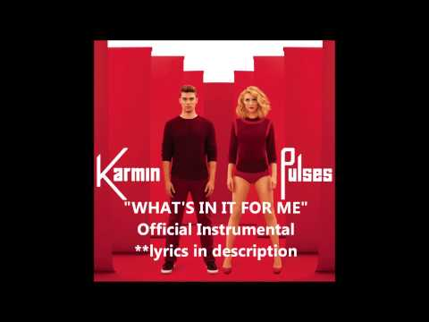 Karmin - What's In It For Me (Official Instrumental) with lyrics