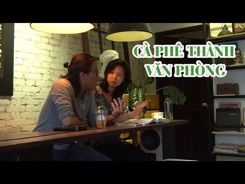 Khi người Sài Gòn biến quán cà phê thành văn phòng làm việc - Thời lượng: 4:28.
