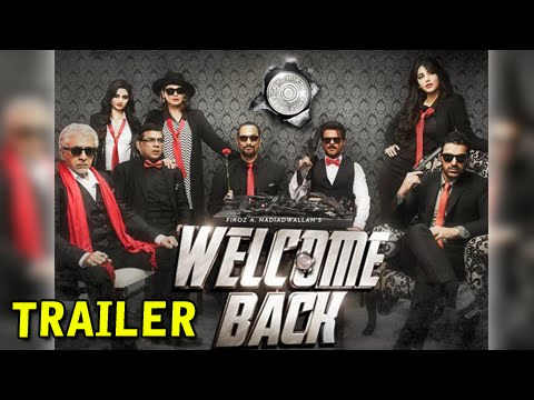 Welcome Back Trailer Out! | Anil Kapoor, Nana Pate