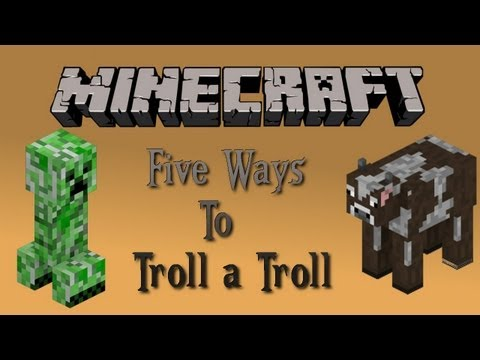 Minecraft - Five ways to troll a troll