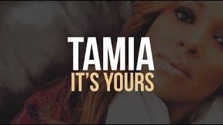 Tamia - It's Yours (lyrics)