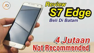 Video REVIEW Galaxy S7 Edge [BATAM] Tidak Direkomendasikan.!! MP3, 3GP, MP4, WEBM, AVI, FLV September 2017