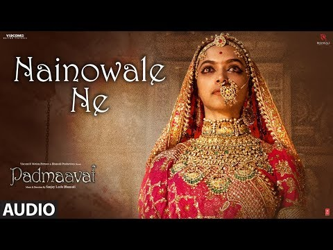 Padmaavat: Nainowale Ne Full Audio Song | Deepika