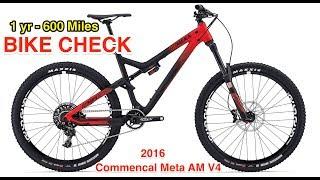 Commencal 2016 Meta AM V4 Bike Check | 1 Year, 600 Miles