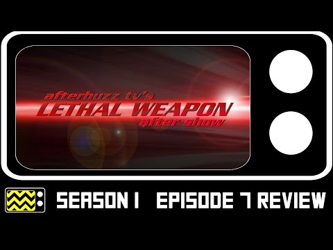 Lethal Weapon Season 1 Episode 7 Review & After Show | AfterBuzz TV