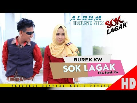 BUREK KW - SOK LAGAK ( Album House Mix Sok Lagak ) HD Video Quality 2018