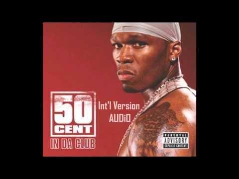 50 Cent - In Da Club (Int'l Version) AUDIO