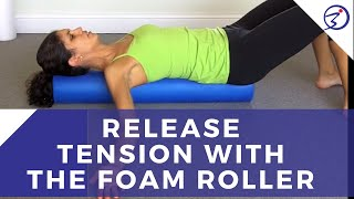 Release Tension with the Foam Roller