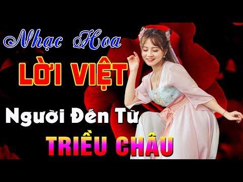 Liên Khúc Người Đến Từ Triều Châu - Nhạc Hoa Lời Việt Chọn Lọc 2019   Nhạc Hoa Lời Việt Hay Nhất - Thời lượng: 1 giờ, 6 phút.