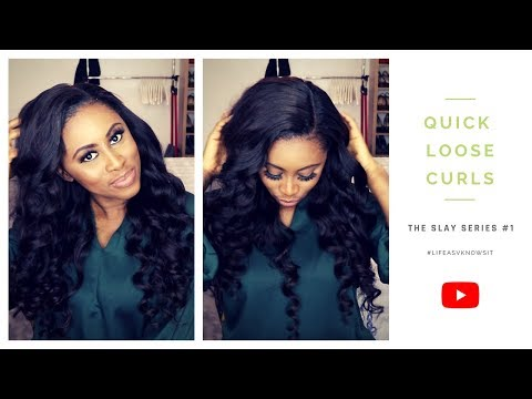 QUICK LOOSE CURLS || THE SLAY SERIES #1 || LIFEASVKNOWSIT