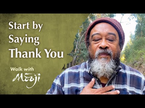 Mooji Video: Start by Saying Thank You