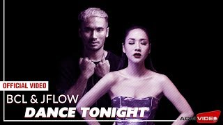 Download Lagu BCL & JFlow - Dance Tonight | Official Video Mp3
