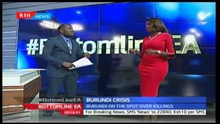 Bottom Line East Africa: Burundi killings politically motivated with Eugene Anangwe and Akisa Wander