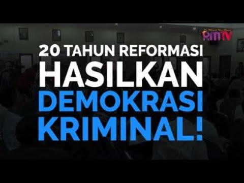 20 Tahun Reformasi Hasilkan Demokrasi Kriminal
