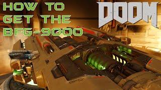 How To Get The BFG-9000  || BFG DOOM 2016