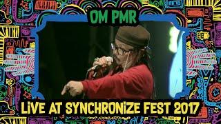 Video OM PMR live at SynchronizeFest - 7 Oktober 2017 MP3, 3GP, MP4, WEBM, AVI, FLV September 2018