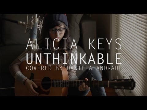 Alicia Keys - Unthinkable (COVER) By Daniela Andrade