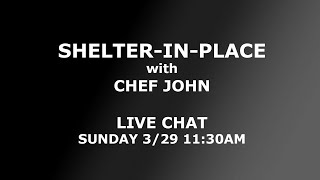 Shelter-in-Place with Chef John by Food Wishes