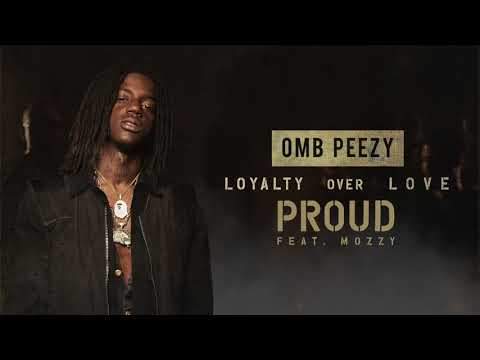 OMB Peezy - Proud (ft. Mozzy)  [Official Audio]