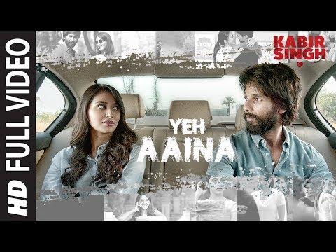 FULL SONG: Yeh Aaina | Kabir Singh | Shahid Kapoor, Kiara Advani Nikita D| Amaal Mallik Feat.Shreya
