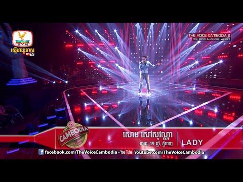 The Voice Cambodia - សោម សៅសុវណ្ណា - LADY - 06 March 2016