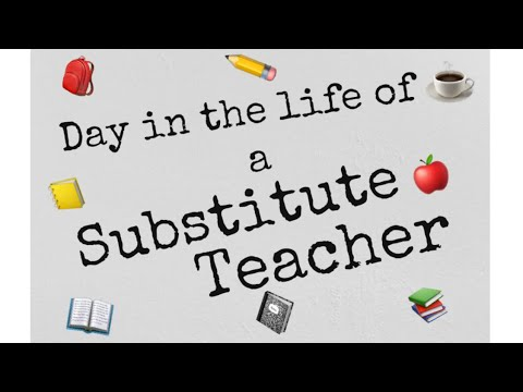 Day in the life of a substitute teacher🍎