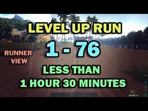 Ark: Level up run 1 to 76 in less than 1 hr 30 min Runner's view