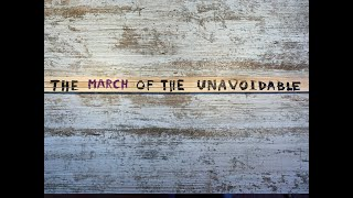 The March of the Unavoidable