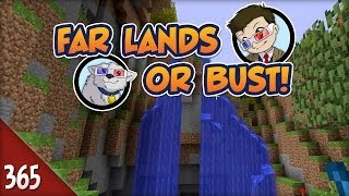 Minecraft Far Lands or Bust - #365 - Year of Episodes