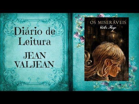 JEAN VALJEAN - Os Miseráveis Parte 5 -  Diário de Leitura