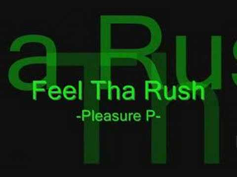 Feel Tha Rush -Pleasure P-