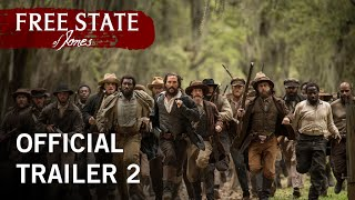 Free State of Jones | Official Trailer 2 | Own It Now on Digital HD, Blu-ray, & DVD