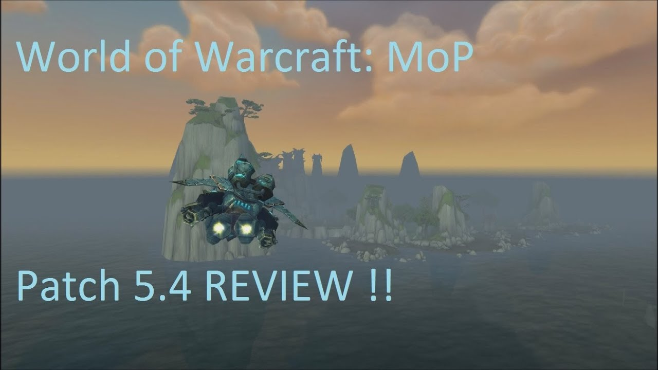 PATCH 5.4 REVIEW !! (World of Warcraft)