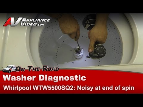 Washer noisy in spin cycle -Whirlpool ,Kenmore, Maytag, Roper Diagnostic – WTW5500SQ2 D