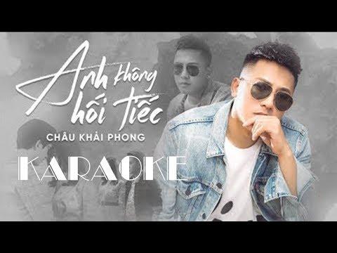 Karaoke | Anh Không Hối Tiếc | Châu Khải Phong - Thời lượng: 3 phút, 55 giây.