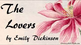 THE LOVERS by Emily Dickinson - FULL AudioBook