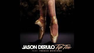 Jason Derulo - Tip Toe (Feat. French Montana)