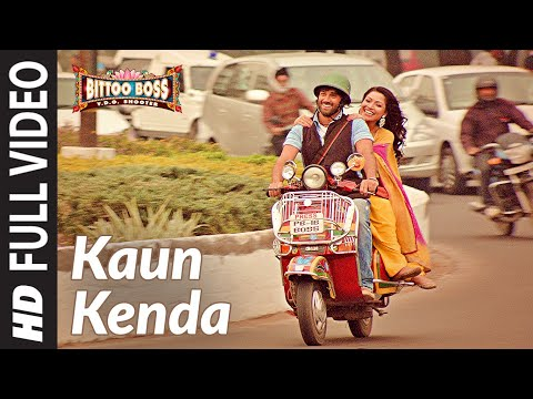 Kaun Kenda Full HD Song Bittoo Boss (2012)