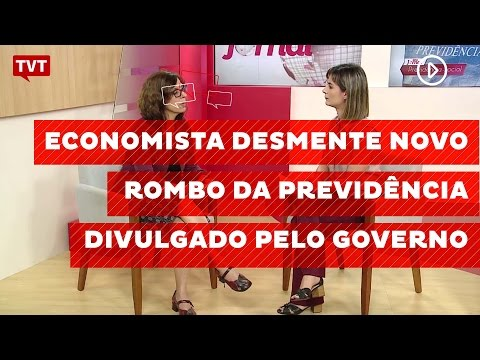 Economista desmente novo rombo da Previdência divulgado pelo Governo