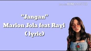 Video Marion Jola feat. Rayi - Jangan (lyric) MP3, 3GP, MP4, WEBM, AVI, FLV Desember 2018