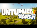 Unturned 31800: HAWAII IS HERE!! (Hawaii First Impressions n Exploration)