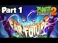 Plants vs. Zombies 2: Far Future - Gameplay Walkthrough Part 1 (1080p PvZ 2 DLC iOS/Android)