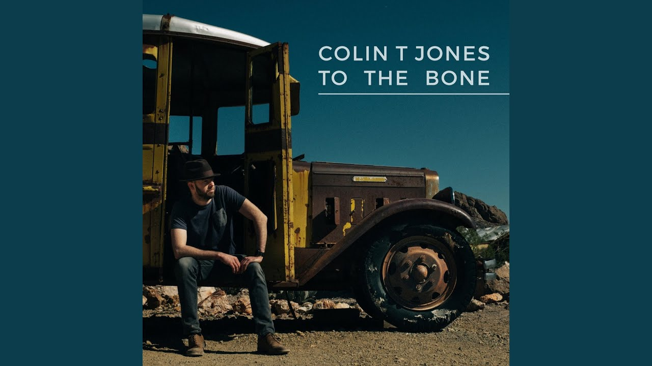 Colin T Jones - To The Bone (Official)
