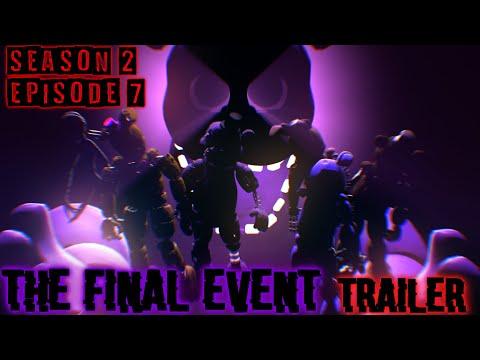 [SFM/FNAF/OC] Season 2 Episode 7 - The Final Event [Trailer]