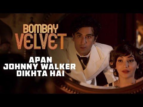 Apan Johnny Walker Dikhta Hai | Bombay Velvet