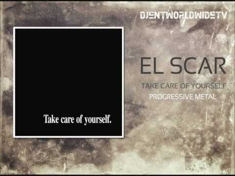 El Scar - Take Care Of Yourself